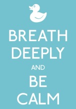 Breath Deeply and Be Calm